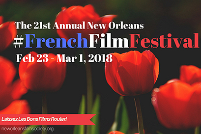 21st New Orleans French Film Festival - Feb. 23-Mar. 1, 2018'