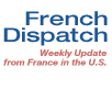 French Dispatch, the Embassy's Weekly Newsletter