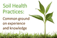 Soil Health Practices: Common Ground on Experience and Knowledge