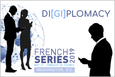French Series - DI[GI]PLOMACY