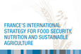 France's international strategy for food security, nutrition and sustainable agriculture